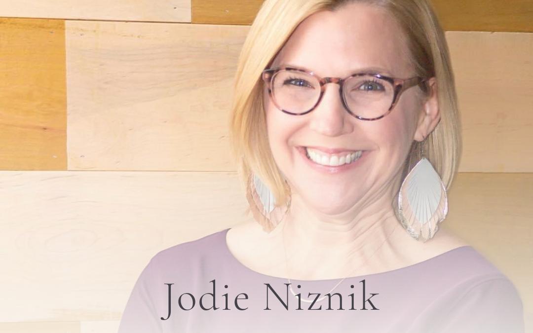 S3E38 Show Notes: How To Live Out Your Unique Callingwith Jodie Niznik