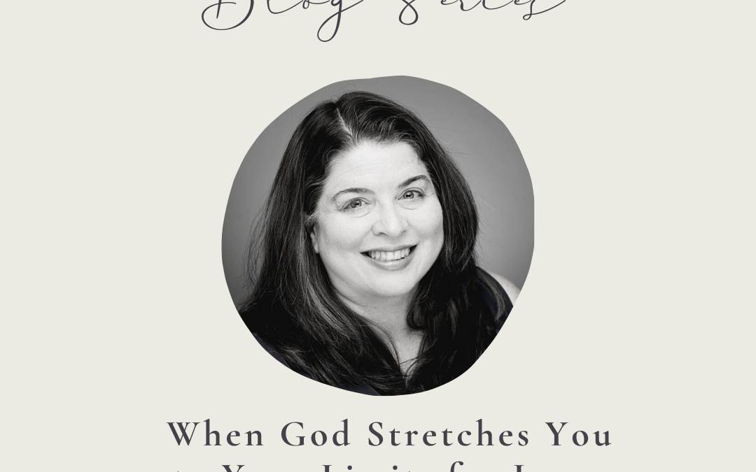 When God Stretches You to Your Limits for Love by Lyli Dunbar