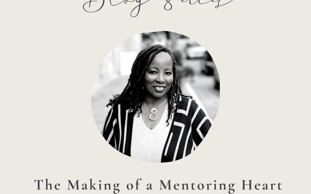 The Making of a Mentoring Heart by Joy A. Williams